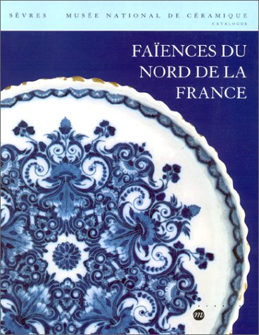 Faïences du nord de la France par Collectif