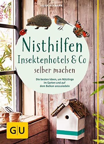 Nisthilfen, Insektenhotels & Co selbermachen (GU Garten Extra)
