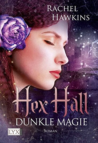 Hex Hall: Dunkle Magie (1 Hall Book Hex)