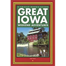 Trails Books Great Iowa Weekend Adventures (Trails Books Guide)
