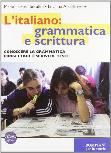 L'italiano: grammatica e scrittura. Per le Scuole superiori