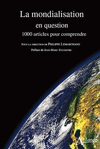 La mondialisation en question - 1000 articles pour comprendre