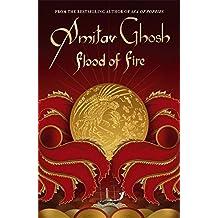 Flood of Fire: Ibis Trilogy Book 3 by Amitav Ghosh (2015-05-28)