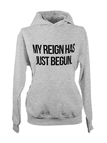 My Reign Has Just Begun Citation Tv Episode Femme Capuche Sweatshirt Gris