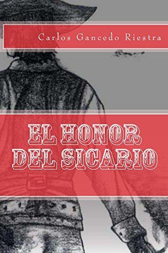 El honor del sicario por Carlos Gancedo Riestra