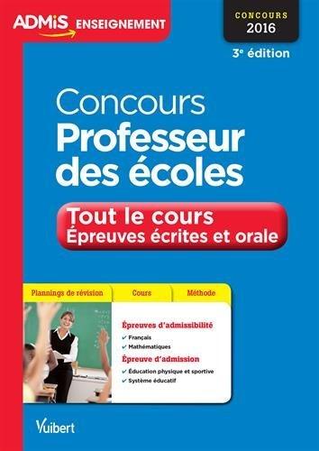 Concours Professeur des écoles - Tout le cours - Épreuves écrites et orale - Concours 2016 by Marc Loison (2015-08-28)