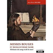 MESSES ROUGES ET ROMANTISME NOIR Alchimie du sang et de la mort