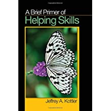 A Brief Primer of Helping Skills