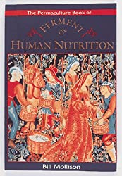 The Permaculture Book of Ferment & Human Nutrition