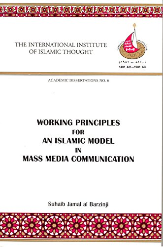 Working Principles for an Islamic Model in Mass Media Communication (Academic Dissertations, 6)