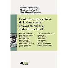 Contextos y perspectivas de la democracia: ensayos en honor a Pedro Ibarra GŸell (Universitas)