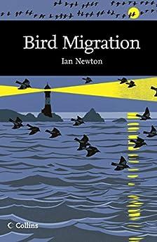 Bird Migration (Collins New Naturalist Library, Book 113) de [Newton, Ian]