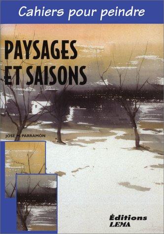 Paysages et saisons par José-M Parramon