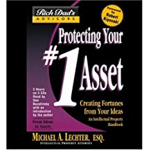 Rich Dad Advisor's Series: Protecting Your #1 Asset : Creating Fortunes from Your Ideas (Protecting Your #1 Asset)