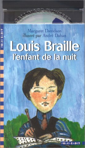 Louis Braille, l'enfant de la nuit (1 livre + 1 CD audio)