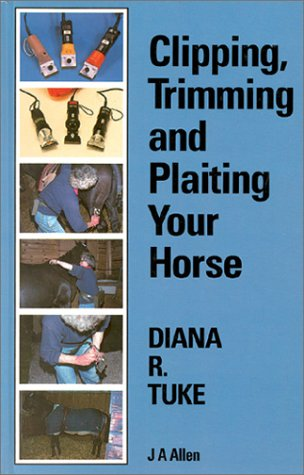Clipping, Trimming and Plaiting Your Horse