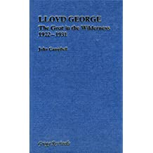 Lloyd George: The Goat in the Wilderness, 1922-31 (Modern revivals in history)