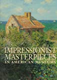 Impressionist: Masterpieces in American Museums