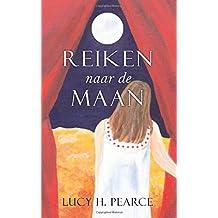 Reiken naar de Maan / Reaching for the Moon (Dutch edition): Een gids voor meisjes aan het begin van hun cyclus