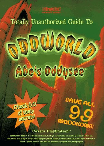 Totally Unauthorized Guide to Oddworld Abe's Oddysee