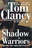 Shadow Warriors: Inside The Special Forces (Commander Series) by Tom Clancy (2003-02-04)