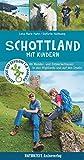 Schottland mit Kindern: 66 Wander- und Entdeckertouren in den Highlands und auf den Inseln (Abenteuer und Erholung für Familien) - Stefanie Holtkamp, Lena Marie Hahn