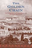The Golden Chain: An Anthology of Pythagorean and Platonic Philosophy (Treasures of the World's Religions) (English Edition)