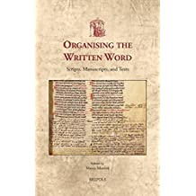Organizing the Written Word: Proceedings of the First Utrecht Symposium on Medieval Literacy, Utrecht 5-7 June 1997 (Utrecht Studies in Medieval Literacy, Band 30)