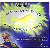 Santiago : Et le secret de l'étoile