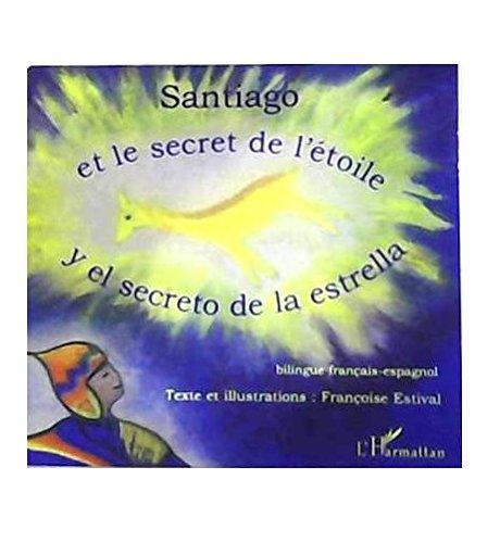 Santiago : Et le secret de l'étoile par Françoise Estival