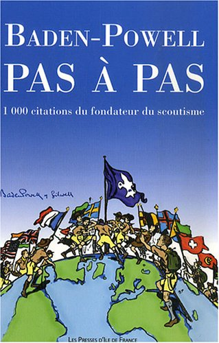 Baden-Powell pas à pas : 1000 citations...