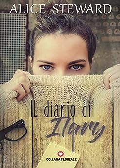 Il diario di Ilary (Floreale) di [Alice Steward]