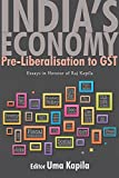 India's Economy: Pre-liberalisation to GST: Essays in Honour of Raj Kapila (Academic Foundation)