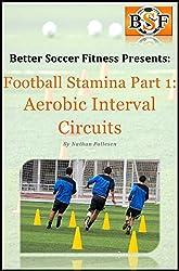 Football Stamina Series - Part 1: Aerobic Interval Circuits (English Edition)