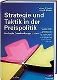 Strategie und Taktik in der Preispolitik: Profitable Entscheidungen treffen (Pearson Studium - Business)