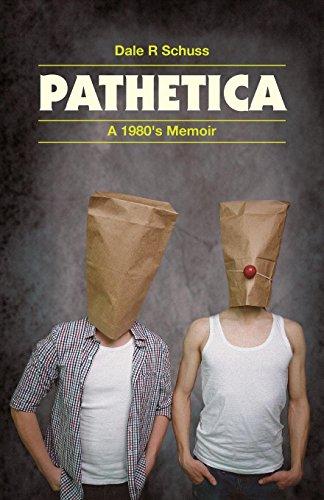 Pathetica: A 1980's Memoir [Idioma Inglés]