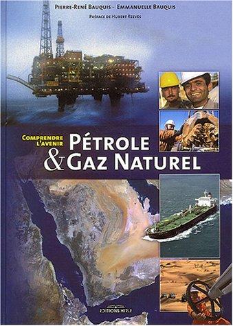 Pétrole & gaz naturel : Comprendre l'avenir