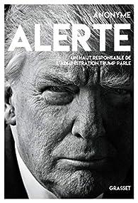 Alerte : un haut responsable de l'administration Trump parle par Éditions Grasset