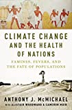 Climate Change and the Health of Nations: Famines, Fevers, and the Fate of Populations