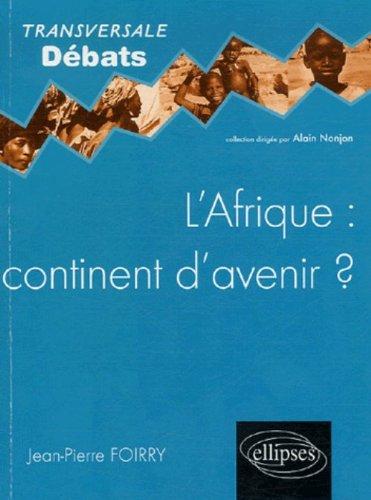 L'Afrique : continent d'avenir? par Jean-Pierre Foirry