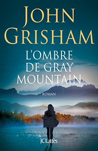 L'ombre de Gray Mountain (Thrillers) (French Edition) (Grisham Gray Mountain Kindle)