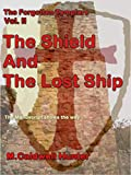 The Forgotten Templars II: The Shield and The lost Ship (English Edition)