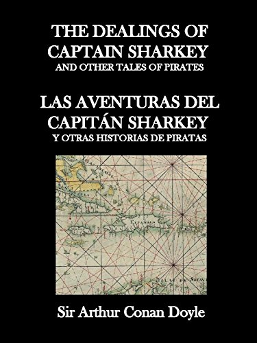 The dealings of Captain Sharkey : Las aventuras del Capitán Sharkey: Dual English - Spanish/Bilingüe Inglés - Español. Learn English. Aprende Español. ... texts - Textos paralelos (English Edition)