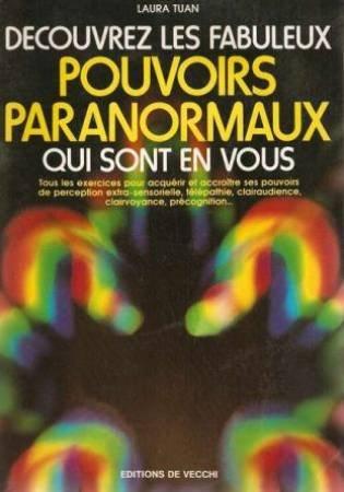 Decouvrez les fabuleux pouvoirs paranormaux qui sont en vous