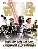 Star Wars Lexikon der Helden, Schurken und Droiden: Mit über 200 Figuren des Star Wars-Universums