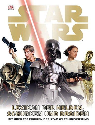 Star WarsTM Lexikon der Helden, Schurken und Droiden: Mit über 200 Figuren des Star (Star Wars Universum)