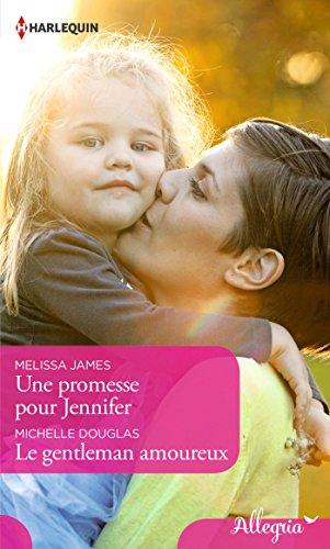 Une promesse pour Jennifer - Le gentleman amoureux (Allegria)