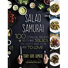 Salad Samurai: 100 Cutting-Edge, Ultra-Hearty, Easy-to-Make Salads You Don't Have to Be Vegan to Love (English Edition)