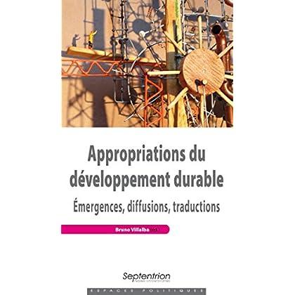 Appropriations du développement durable: Émergences, diffusions, traductions (Espaces Politiques)