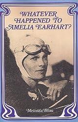 Whatever Happened to Amelia Earhart